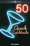 50 Quick Cocktail Recipes - Paul Andrews
