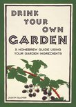 Drink Your Own Garden - Judith Glover