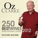Oz Clarke 250 Best Wines 2012 - Oz Clarke