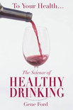Gene Ford - The Science Of Healthy Drinking