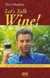 Marc Chapleau - Let's Talk Wine!