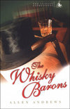 The Whisky Barons - Allen Andrews