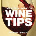 The Little Book of Wine Tips - Andrew Langley
