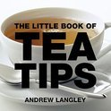 Andrew Langley - The Little Book of Tea Tips
