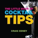 The Little Book of Cocktail Tips - Craig Edney