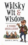 Gavin D Smith - Whisky, Wit and Wisdom