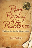 Tony Talburt - Rum, Rivalry & Resistance