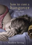 Andrew Irving - How to Cure a Hangover