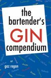 Gaz Regan - The Bartender's Gin Compendium
