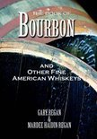 The Book of Bourbon and Other Fine American Whiskeys - Gary Regan