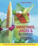 Joanna Farrow - Smoothies, Juices & Blended Drinks