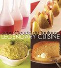 Legendary Cuisine - Jean-Claude De Toulouse