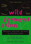 Sandor Ellix Katz - Wild Fermentation