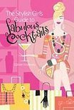 Colleen Mullaney - The Stylish Girl's Guide To Fabulous Cocktails