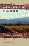 Walker Elliott Rowe - Wine, Communism & Volcanoes