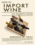 How to Import Wine - Deborah M. Gray