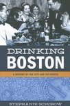 Stephanie Schorow - Drinking Boston