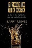 Barry Reeves - A Shot in the Dark