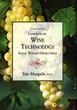 Yair Margalit - Concepts in Wine Technology, Small Winery Operations, Third Edition