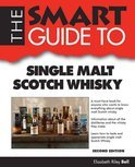 Smart Guide to Single Malt Scotch Whisky - Second Edition - Elizabeth Riley Bell