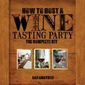 How to Host a Wine Tasting Party - Dan Amatuzzi