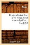 Maupin - Essai Sur L'Art de Faire Le Vin Rouge, Le Vin Blanc Et Le Cidre (Ed.1767)