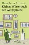 Kleines Wörterbuch der Weinsprache - Hans Peter Althaus