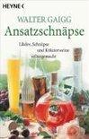 Ansatz-Schnäpse - Walter Gaigg
