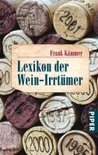 Lexikon der Wein-Irrtümer - Frank Kämmer