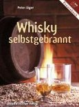Whisky selbstgebrannt - Peter Jager