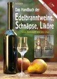 Peter Jager - Das Handbuch der Edelbranntweine, Schnäpse, Liköre