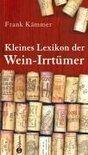 Kleines Lexikon der Wein-Irrtümer - Frank Kämmer
