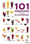 101 Smoothies to Mix and Enjoy - Eliq Maranik