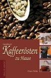 Kaffeerösten zu Hause - Claus Fricke