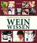 Christina Fischer - Christina Fischers Weinwissen