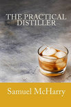 Samuel Mcharry - The Practical Distiller