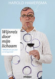 Wijnreis Door Mijn Lichaam - Harold Hamersma