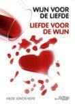 Wijn voor de liefde...Liefde voor de Wijn - Hilde Jonckheere