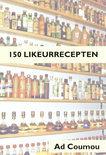 Ad Coumou - 150 Likeurrecepten