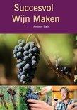 Succesvol wijn maken - Antoon Balis