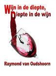 Raymond van Oudshoorn - Wijn in de diepte, diepte in de wijn