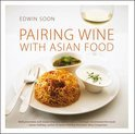 Edwin Soon - Pairing Wine with Asian Food